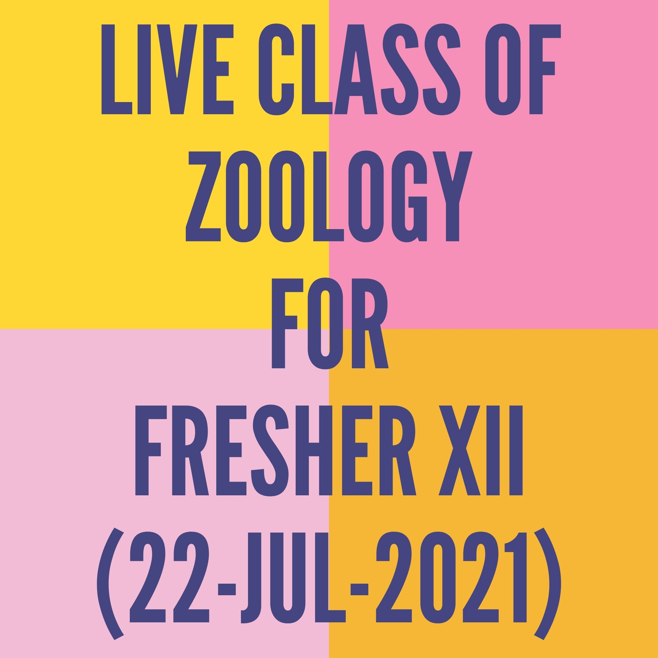 LIVE CLASS OF ZOOLOGY FOR FRESHER XII (22-JUL-2021) HUMAN REPRODUCTION