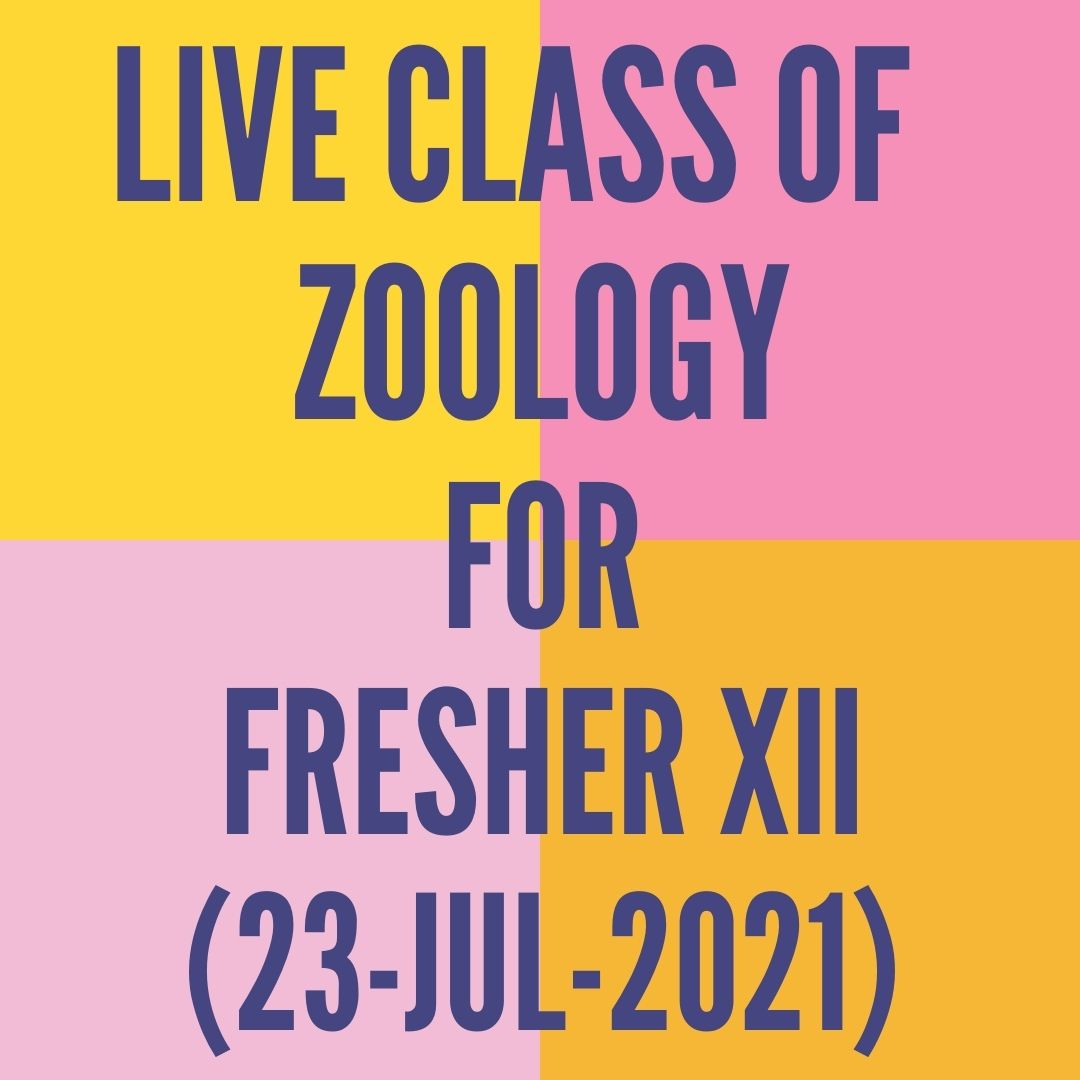 LIVE CLASS OF ZOOLOGY FOR FRESHER XII (23-JUL-2021) HUMAN REPRODUCTION