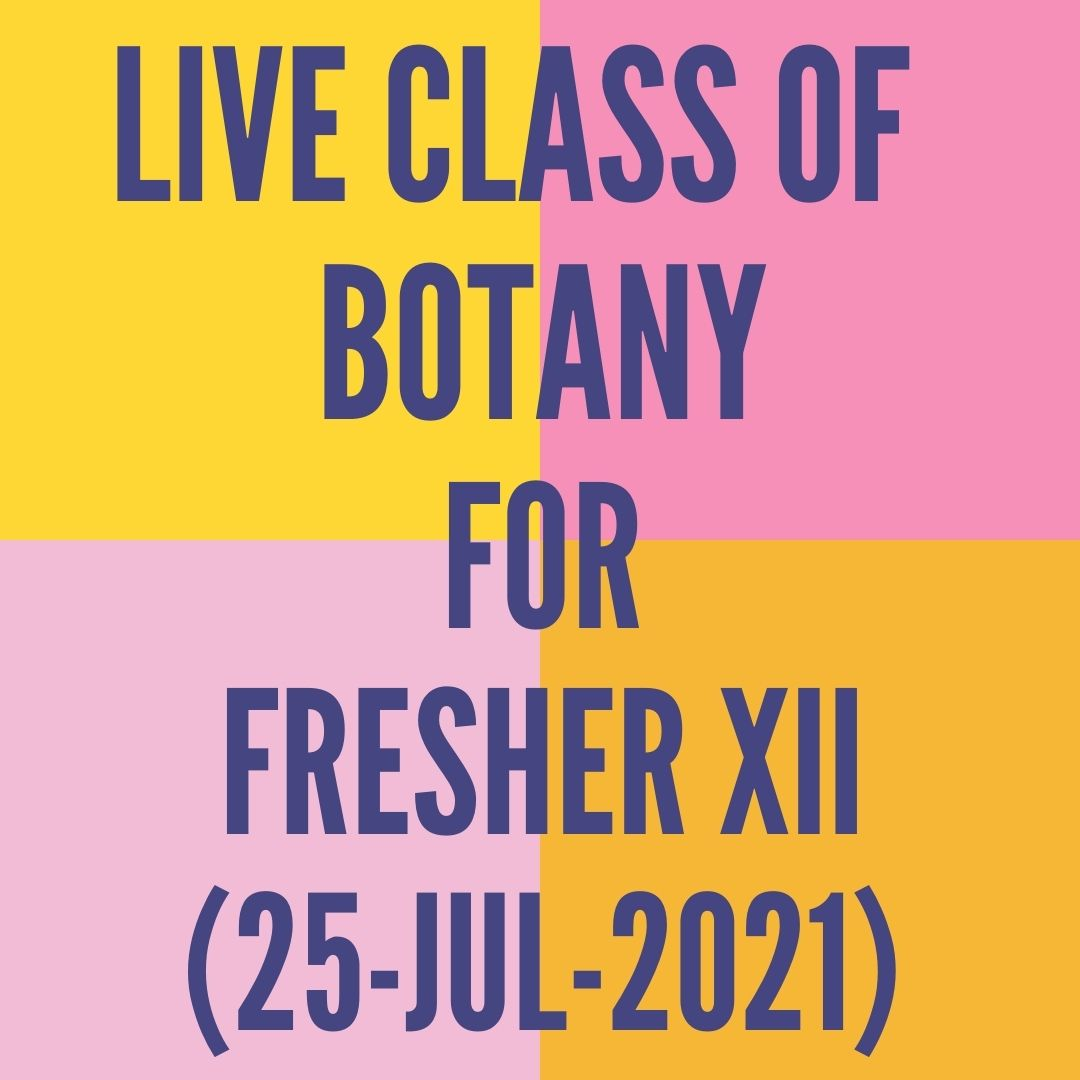 LIVE CLASS OF BOTANY FOR FRESHER XII (25-JUL-2021) STRATEGIES FOR THE ENHANCEMENT IN FOOD PRODUCTION